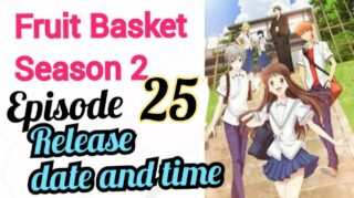 The release date for Fruits basket season 2 episode 25, spoilers and other updates
