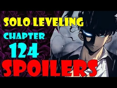Spoilers For Solo leveling Chapter 124, Release, Raw Scan and much more.